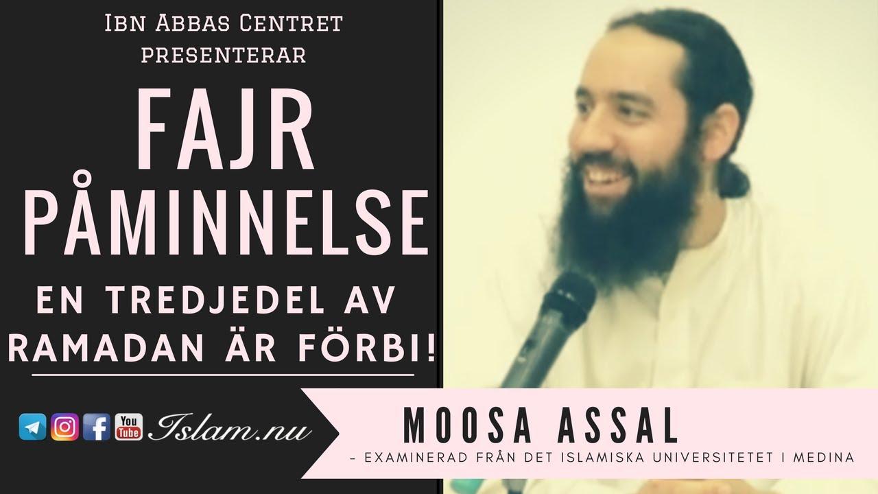 En tredjedel av Ramadan är förbi! | Fajr Påminnelse med Moosa Assal