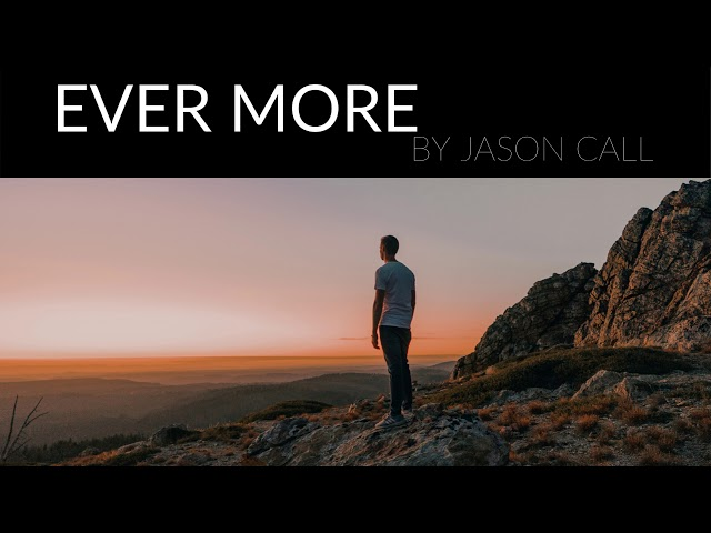 Jason Call - Ever More