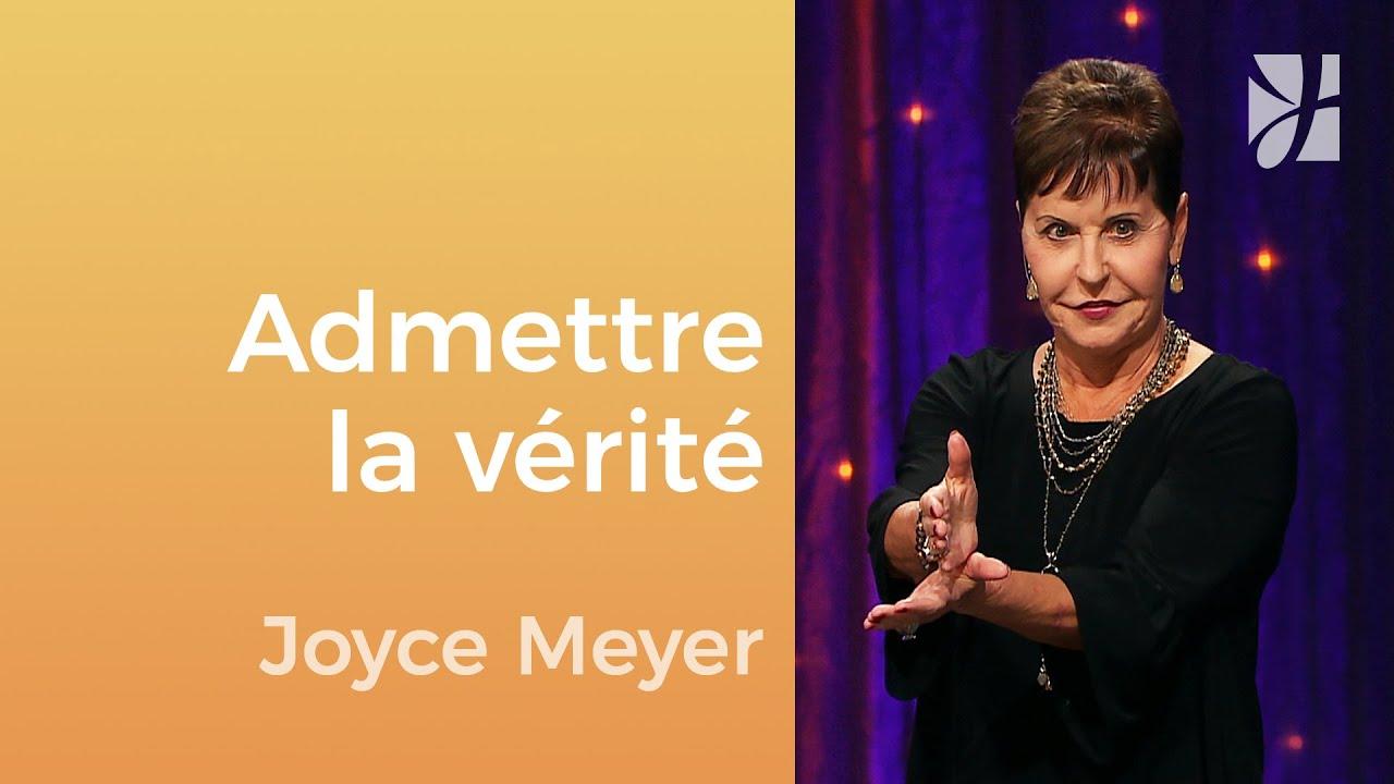 Faites face à la vérité - Joyce Meyer - Gérer mes émotions