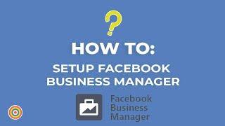 How To Setup Facebook Business Manager - E-commerce Tutorials