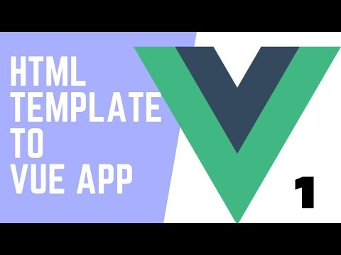 Html/Bootstrap Template to Vue JS App [ Updated 2019 ] Part - 1 thumbnail