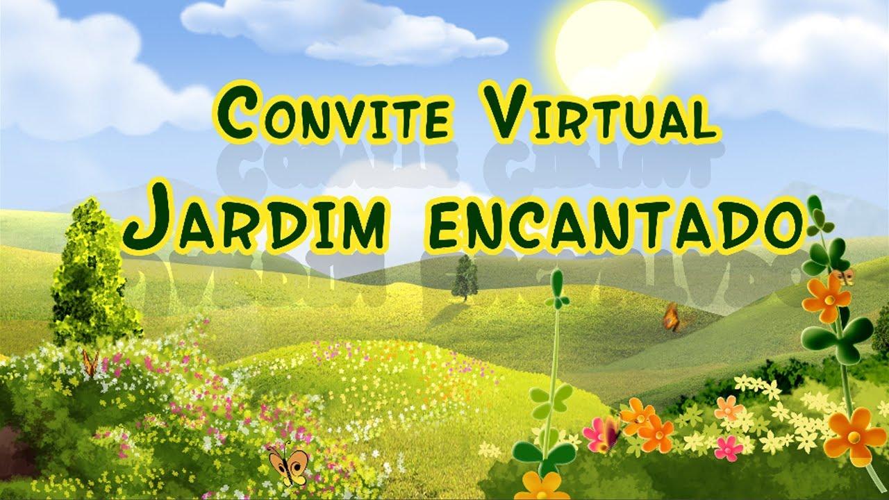 Convite Virtual Jardim Encantado Youtube
