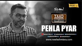 Pehla Pyar Part 1 by Neelesh Misra II Hindi Story II Yaad Sheher II Storytelling screenshot 4