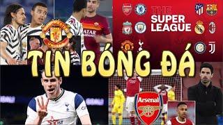 Tin bóng đá - Tin thể thao - 08/5/2021:UEFA ra án phạt vì Super League,Nhà Glazer chịu trách nhiệm
