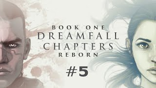 Dreamfall Chapters Book One: Reborn (Ep. 5)