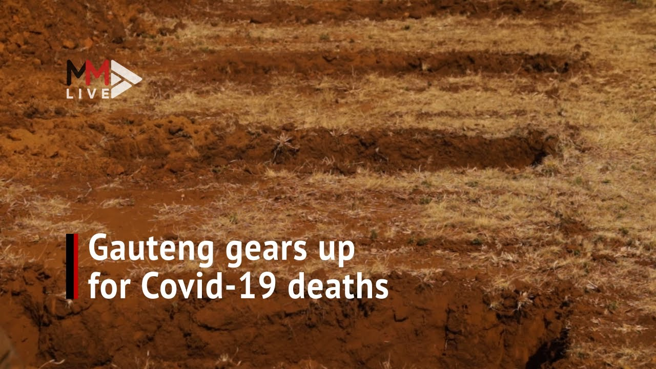 Gauteng prepares 'more than 1.5 million' gravesites as province braces for Covid-19 peak - Multimedia LIVE