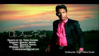 Un Amor Real - Santos Mercado & Yefrin Lara