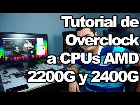 ¡Cómo sacar el mayor provecho a un APU 2400g o 2200G! | Tutorial de Overlock | Proto Hw & Tec