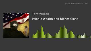 Psionic Wealth and Riches Clone