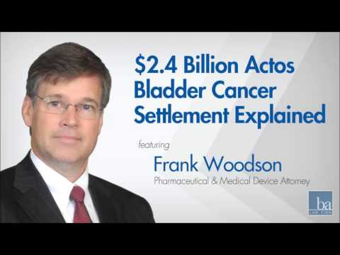 $2.4 Billion Actos Bladder Cancer Settlement Explained