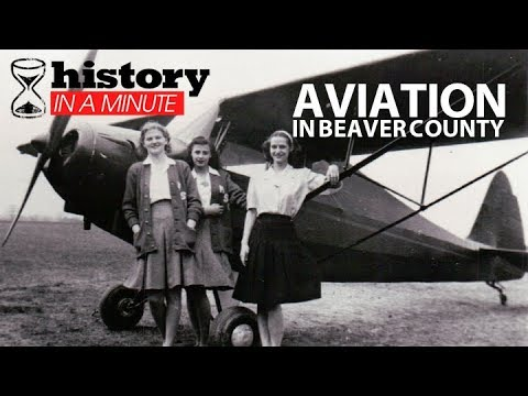 History in a Minute: Aviation in Beaver County