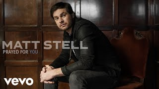 Download Matt Stell - Prayed For You (Audio) Mp3 and Videos
