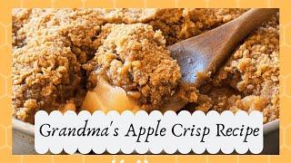 Grandma's Old Fashioned Apple Crisp Recipe