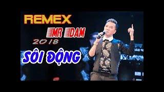 Liên Khúc Nhạc REMIX Đàm Vĩnh Hưng Hay Nhất 2018 - Nhạc Remix Sôi Động Tam Chảy Mọi Con Tim