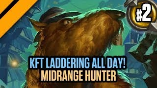 Hearthstone - KFT Laddering ALL DAY! - P2 Midrange Hunter