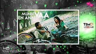 Munbe vaa En Anbe vaa - whatsapp status Tamil love song with love dialogue /TSMLOVE
