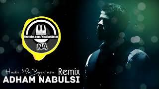 حدا ما بينتسى أدهم نابلسي Hada Ma Byentasa Adham Nabulsi Remix by Nicolas Antar