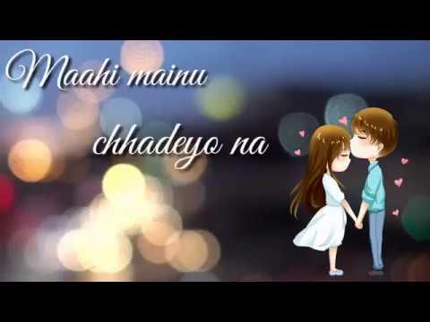 Mahi Mainu Chhadeyo Na || Beautiful Whatsapp Status Song