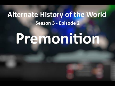 Alternate History of the World (Europe) - Season 3 - Episode 2 - Premonition