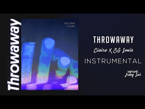 SG Lewis X Clairo - Throwaway (Instrumental) (Reprod.)