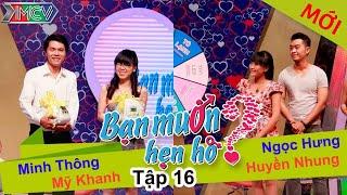 BẠN MUỐN HẸN HÒ - Tập 16 | Minh Thông - Mỹ Khanh | Ngọc Hưng - Huyền Nhung | 23/02/2014