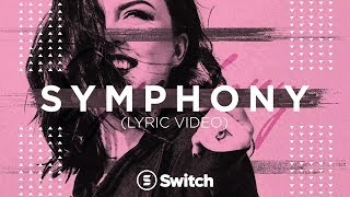 Symphony (official Lyric Video)   Switch
