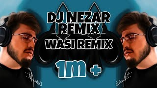 DJ Nezar Ft. BiGSaM - Wasi Remix 2021 |  لا مش انا - واسي ريمكس