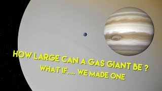 How BIG can a GAS GIANT be ?