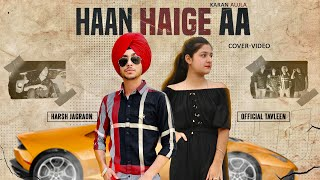 Haan Haige aa (COVER VIDEO) KARAN AUJLA - TAVLEEN KAUR - Latest Song 2020