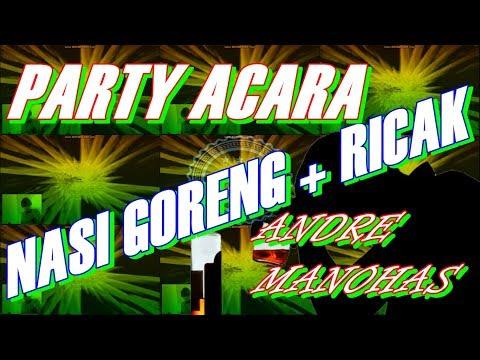 NASI GORENG + RICA DANCE PARTYNASI GORENG + RICA DANCE PARTY Ft  ANDRE MANOHAS DANCE (Twer_Music)