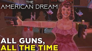 The American Dream: Where Guns Are an Everyday Part of Life