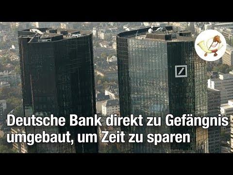 Deutsche Bank direkt zu Gefängnis umgebaut, um Zeit zu sparen [Postillon24]