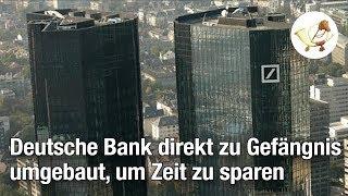 Erleichterungen für Ermittler: Deutsche Bank direkt zu Gefängnis umgebaut