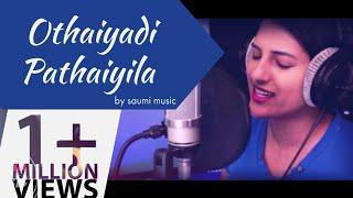 othayadi-paathaiyile---cover-by-saumi