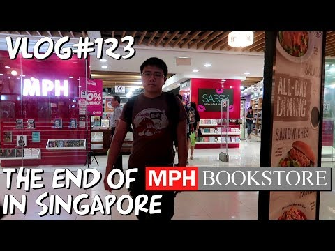 Vlog#123 The End Of MPH Bookstore In Singapore