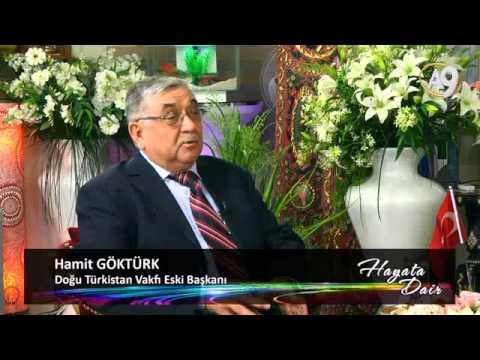 HAYATA DAİR-73 - Dogu Turkistan Vakfı E. Baskanı Hamit Gokturk katılımıyla  (2) - YouTube