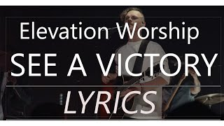 Download See A Victory | Live | Elevation Worship (Lyrics | Lyric Video) Mp3 and Videos