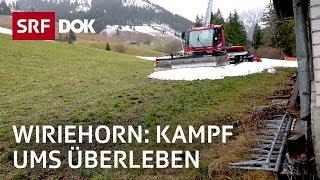 Skigebiet - Skigebiet unter Druck – Existenzkampf am Wiriehorn   Reportage   SRF DOK