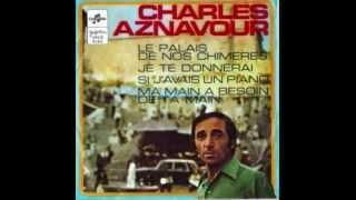 Charles Aznavour - Ma main a besoin de ta main.( 1967)