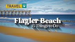 15 Things to Do in Flagler Beach - A Travel Guide
