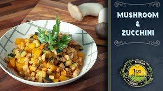 Mushroom & Zucchini Side Dish