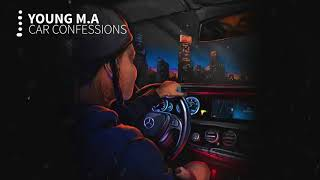 Young M.A - Car Confessions (Clean)