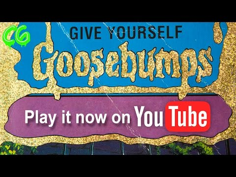 You play Goosebumps