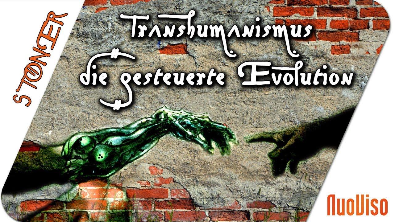Transhumanismus – Die gesteuerte Evolution