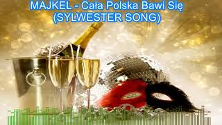 MAJKEL-  Cała Polska Bawi Się (SYLWESTER SONG) 2018