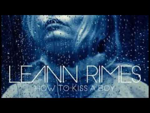 Leann Rimes - How To Kiss A Boy (Wideboys Radio Edit)