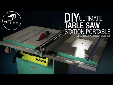 DIY Ultimate Table Saw Station Portable with Metal Sheet Table Top