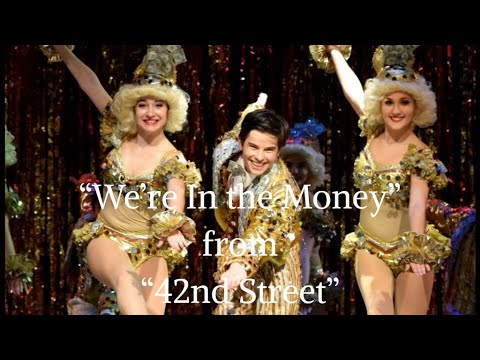 Were In the Money  42nd Street