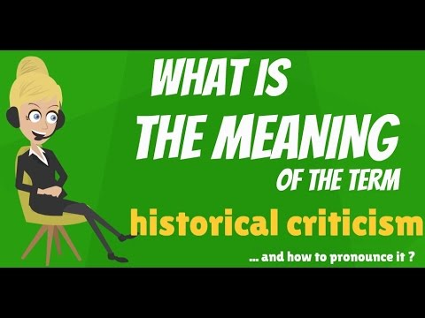 What is HISTORICAL CRITICISM? What does HISTORICAL CRITICISM mean ...