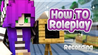 🔴RECORDING | How To Roleplay: In Depth (Minecraft Roleplay Tutorial)